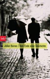 Julian  Barnes - Vom Ende einer Geschichte