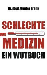 Dr. med. Gunter  Frank - Schlechte Medizin
