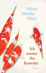 Milena Michiko  Flasar - Ich nannte ihn Krawatte