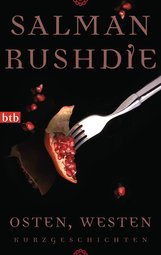 Salman  Rushdie - Osten, Westen