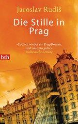 Jaroslav  Rudiš - Die Stille in Prag