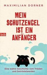 Maximilian  Dorner - Mein Schutzengel ist ein Anfänger