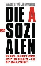 Walter  Wüllenweber - Die Asozialen