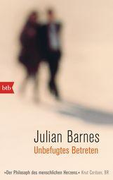 Julian  Barnes - Unbefugtes Betreten
