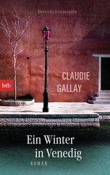 Claudie  Gallay - Ein Winter in Venedig