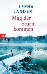 Leena  Lander - Mag der Sturm kommen