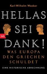 Karl-Wilhelm  Weeber - Hellas sei Dank!