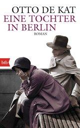 Otto de Kat - Eine Tochter in Berlin