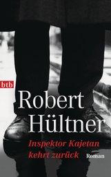 Robert  Hültner - Inspektor Kajetan kehrt zurück