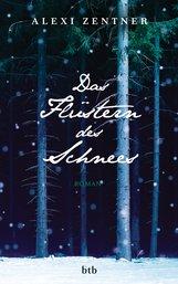 Alexi  Zentner - Das Flüstern des Schnees