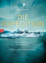 Bea  Uusma - Die Expedition. Eine Liebesgeschichte