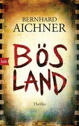 Bernhard  Aichner - Bösland