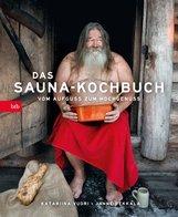 Katariina  Vuori, Janne  Pekkala - Das Sauna-Kochbuch
