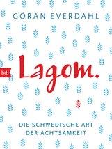 Göran  Everdahl - LAGOM. Die schwedische Art der Achtsamkeit