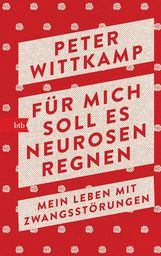 Peter  Wittkamp - Für mich soll es Neurosen regnen