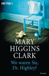 Mary  Higgins Clark - Wo waren Sie, Dr. Highley?
