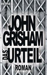 John  Grisham - Das Urteil