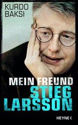 Kurdo  Baksi - Mein Freund Stieg Larsson