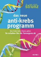 Ulrich  Strunz - Das neue Anti-Krebs-Programm