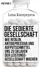 Lena  Kornyeyeva - Die sedierte Gesellschaft
