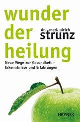 Ulrich  Strunz - Wunder der Heilung