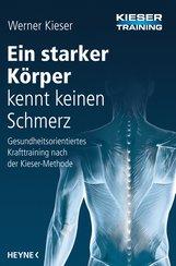 Werner  Kieser - Ein starker Körper kennt keinen Schmerz