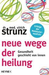 Ulrich  Strunz - Neue Wege der Heilung