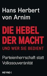 Hans Herbert von Arnim - Die Hebel der Macht