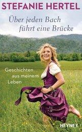Stefanie  Hertel, Peter  Käfferlein, Olaf  Köhne - Über jeden Bach führt eine Brücke