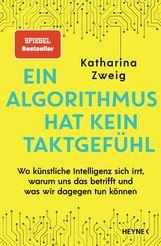 Katharina  Zweig - Ein Algorithmus hat kein Taktgefühl