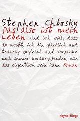 Stephen  Chbosky - Das also ist mein Leben
