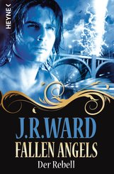 J. R.  Ward - Fallen Angels - Der Rebell