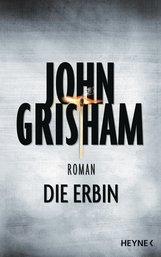 John  Grisham - Die Erbin