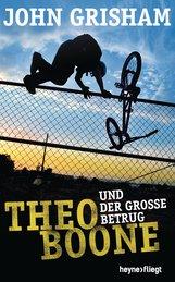 John  Grisham - Theo Boone und der große Betrug