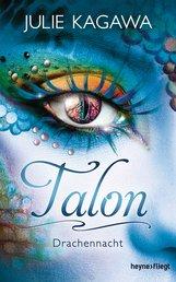 Julie  Kagawa - Talon - Drachennacht