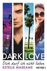 Estelle  Maskame - DARK LOVE - Dich darf ich nicht lieben