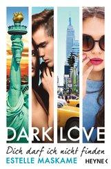 Estelle  Maskame - DARK LOVE - Dich darf ich nicht finden