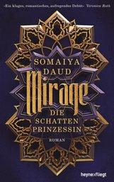 Somaiya  Daud - Mirage - Die Schattenprinzessin