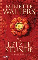 Minette  Walters - Die letzte Stunde