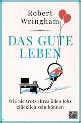 Robert  Wringham - Das gute Leben