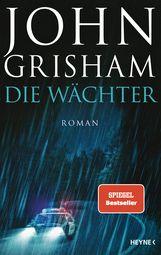 John  Grisham - Die Wächter