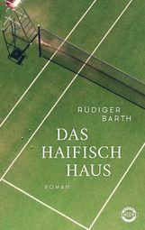 Rüdiger  Barth - Das Haifischhaus