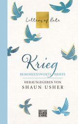 Shaun  Usher  (Hrsg.) - Krieg – Letters of Note