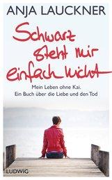 Anja  Lauckner - Schwarz steht mir einfach nicht