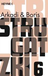 Arkadi  Strugatzki, Boris  Strugatzki - Gesammelte Werke 6