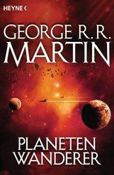 George R.R.  Martin - Planetenwanderer
