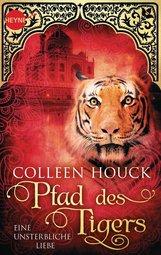Colleen  Houck - Pfad des Tigers - Eine unsterbliche Liebe