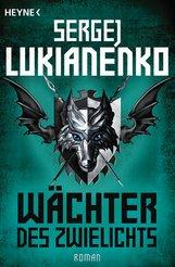 Sergej  Lukianenko - Wächter des Zwielichts