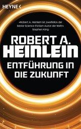 Robert A.  Heinlein - Entführung in die Zukunft