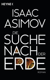 Isaac  Asimov - Die Suche nach der Erde
